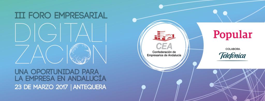 """III Foro Empresarial """"Digitalización, una oportunidad para la empresa en Andalucía"""""""